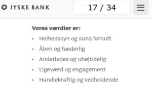 Jyske Banks Værdier er. Helhedssyn og sund fornuft Åben og hæderlig Anderledes Handlekraftig og vedholdende - Logo Gør en forskel Jyske Bank går nye veje til fordel for kunderne