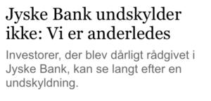 I jyske bank Nægter man bedrageri Og sige undskyld vil bankens medvirkende aldrig