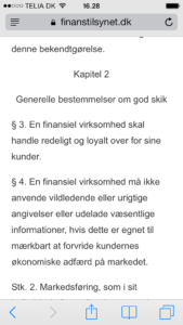 jyske bank skal handle redeligt og loyalt over for sine kunder, det står der i kapitel, 2 §3 desvære skriver lund elmer sandager 10-09-2015 at denne regel ikke gælder for jyske bank, og kun skal overholdes hvis jyske bank selv ønsker det