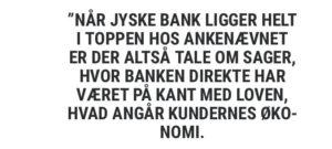 Jyske bank har mange sager om dårlig rådgivning, men det er jyske bank ligeglad med