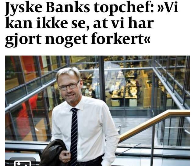 Den bedrageriske bank JYSKE BANK Har fået flere anmodninger, de sidste par år. Fra kunderne der vil tale med jyske bank, om bedrageri. De bedraget kunder fra Hornbæk, er foreløbigt de enste, som er stået frem og fortæller om bedrageriet, som de har påvist og bevist Eks. Dokument falsk og bedrageri i jyske bank og fremlægger mange beviser herfor. :-( Jyske Banks ledelse er sikkert sure over at være blivet opdaget igang med en ellers god svigforretning. :-( Og jyske bank derfor på andet år, nægter at svare på noget, eller gemengå kundens bilag sammen med kunden, for eventuelle fejl og misforståelser, og som et minimum forsøge at rette op, hvis det nu bare var en eller flere fejl. :-) Men nej, det er helt umuligt at komme i dialog med jyske bank, der konsekvent nægter at svare kunde på noget som helst, og istedet stikker hoved i jorden og fortsætter med deres svigforetninger :-( http://forbryder.dk/jysk-fond/ Tilykke jyske bank kåret som Danmarks værste bank, og værende SADELES løgnagtig over for de særlige udvalgte banken ønsker at bedrage ved svig og falsk. Beviser de er lige her Www.banknyt.dk :-) Jyske bank er stadig velkommen, til at vi sammen kikker på sagen. :-) :-) Har jyske bank ikke løget eller ændret i dokumenter for at kunne lave svig Eller gjort noget andet af det som kunderne siger, skal opslag naturligvis rettes. Det kræver kun at jyske bank trækker hoved op af jorden og taler med os :-) Vil jyske bank ikke AFKRAFTE at jyske bank har ændret i bilag og sammen med deres bestyrelse og advokater fra LUND ELMER SANDAGER løjet over for retten Silkeborg For at ville skuffe i retsforhold.. I jyske bank sag om dokumentfalsk mandatsvig bedrageri svig falsk. :-) Mon så ikke den kriminelle bank, med de kriminelle advokater har meget andet at skjule. - - Det har været en sej kamp for at kunne opdage jyske bank helt bevist bedrager deres kunder. - Nykredit har bestemt ikke gjort det nemmer. Nykredit har selv udnyttet det bedrageri i jyske bank som Nykredit vælger at d