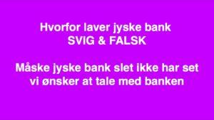KAN DU STOLE PÅ DIN DANSKE BANK. :-) EN SAG OM JYSKE BANKS ÆRLIGHED OG HÆDERLIGHED :-) HER ER BÅDE DIRIKTIONEN OG CEO ANDERS DAM VELVIDENDE OM AT JYSKE BANK. BEDRAGER LILLE FAMILIE FRA NORDSJÆLLAND MED SVIG VED AT LYVE OM BLANDT ANDET ET LÅN DER IKKE FINDES. :-( :-( JYSKE BANKS MÅLSÆTNING, SYNTES AT STJÆLE 2.5 MILLION KR. PLUS DET LØSE. FRA DERES KUNDE. :-) VED AT HÆVE RENTER FOR DETTE PÅSTÅET MEN FALSKE LÅN, OVER EN PERIODE PÅ 20 ÅR. Ville jyske bank uberettet sikker sig de første 2.500.000 kr. hvilket samtids bliver et tab for kunden. :-( AT JYSKE BANK VEDVAREDE LYVER, OG NÆGTER AT SVARE KUNDE SOM HAR OPDAGET DET SVIG OG FALSK JYSKE BANK UDSÆTTER KUNDER FOR. MÅ VÆRE DEN EVIGE BENÆGTELSE I JYSKE BANK. - MÅSKE HÅBER JYSKE BANK PÅ, AT DET IKKE KUN ER STRAFFRIT AT BEDRAGE DERES KUNDER. MEN AT JYSKE BANK KAN BEHOLDE DE PENGE JYSKE BANK HAR STJÅLLET. VED UHÆDERLIGT OG BEVIST AT LYVE FOR AT TAGE UBERETTER AF DE BETROEDE MIDLER I JYSKE BANK, - JYSKE BANK SIGTEDE TYDLIGVIS EFTER. AT INGEN OPDAGER DER SLET IKKE FINDES NOGET LÅN. :-) :-) MEN DET BLEV OPDAGET. OG NU NÆGTER JYSKE BANK AT SVARE PÅ NOGET, I MENS BANKEN FORTSÆTTER, HVAD DER KLART BESKRIVES SOM BEDRAGRI EFTER STRAFFELOVEN. :-) :-) SÅDAN HANDLER JYSKE BANK UHÆDERLIGT OG I OND TRO, OG MOD BEDREVIDENDE FOR AT DU SOM AKTIONÆR OG PARTNER MED JYSKE BANK KAN TJÆNE PENGE. Godt for aktionærer og de som er partner med jyske bank Men knap så godt for de kunder jyske bank bevist og uhæderligt snyder. :-) :-) JYSKE BANK NÆGTER DIALOG HVORFOR VI SKRIVER OFFENLIGT SÅ KAN DU LÆSE HVAD ER KONTAKT ANNONCER RETET TIL JYSKE BANK KAN IKKE SKRIVE MINDRE I DENNE SVIG SAG. :-) :-) LÆS OG LÆR HVORDAN STORE DANSKE BANKER BEVIST OG UHÆDERLIGT SNYDER DERES KUNDER, OG HVORDAN ANDRE BANKER DÆKKER OVER DET. :-) :-) DIRIKTIONEN OG CEO ANDERS DAM TOPLEDELSE I JYSKE BANK VED DET. - MEN GØR INTET FOR AT AFKLARE OM DERES KUNDER FAKTISK HAR RET. ELLER OM NOGLE HAR TAGET FEJL. :-) :-) JYSKE BANK ER INDBUDT MANGE GANGE TIL AT GENNEMGÅ SAGS MATRIALE OG 