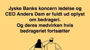OPRÅB TIL JYSKE BANK CEO ANDERS DAM -