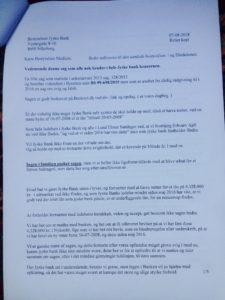 1. Brev til Jyske banks koncernledelse 07-08-2018 Dette er ikke besvaret og derfor gensendt med brev. 22-08-2018 Jyske banks koncernledelse har ikke givet antydning om at ville stoppe med at besvige kunde i banken, således fortsætter jyske bank 03-09-2018 at fastholde rentenbytten af 16-07-2008 på et lån på 4.328.000 kr. som kunden siger ikke findes, og som jyske bank nægter at bevise over for kunde virkelig findes optaget.