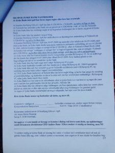 2. Brev til Jyske banks koncernledelse 07-08-2018 Dette er ikke besvaret og derfor gensendt med brev. 22-08-2018 Jyske banks koncernledelse har ikke givet antydning om at ville stoppe med at besvige kunde i banken, således fortsætter jyske bank 03-09-2018 at fastholde rentenbytten af 16-07-2008 på et lån på 4.328.000 kr. som kunden siger ikke findes, og som jyske bank nægter at bevise over for kunde virkelig findes optaget.