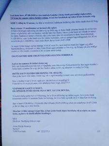 5. Brev til Jyske banks koncernledelse 07-08-2018 Dette er ikke besvaret og derfor gensendt med brev. 22-08-2018 Jyske banks koncernledelse har ikke givet antydning om at ville stoppe med at besvige kunde i banken, således fortsætter jyske bank 03-09-2018 at fastholde rentenbytten af 16-07-2008 på et lån på 4.328.000 kr. som kunden siger ikke findes, og som jyske bank nægter at bevise over for kunde virkelig findes optaget.