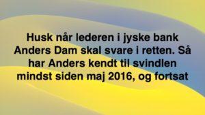 Er bestyrelsen og lederen Anders Dam Totalt uvidende om at jyske bank lyver og bedrager os. Selv om Jyske Banks advokater Lund Elmer Sandager lyver i retsforhold.